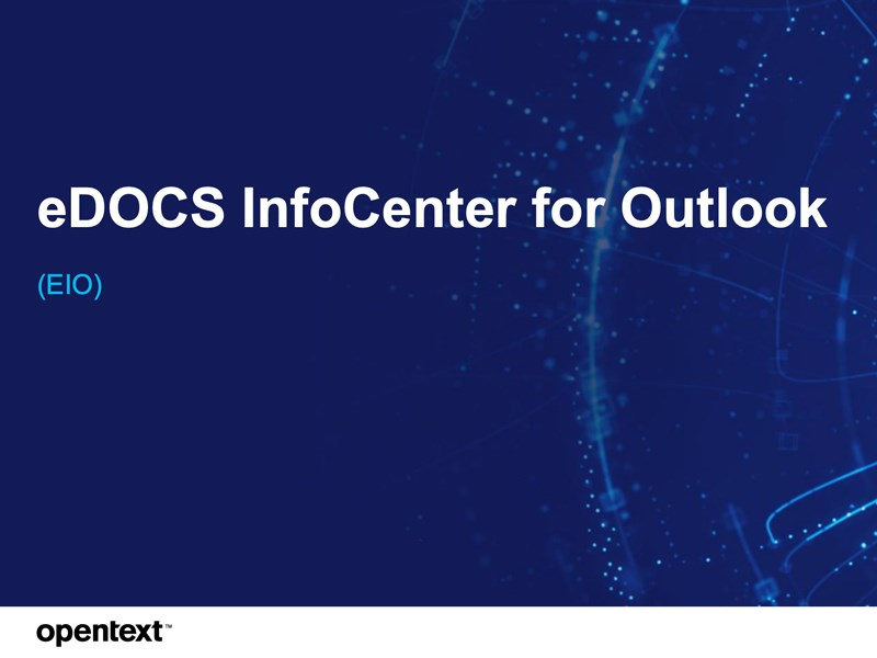 eDOCS InfoCenter is integrated in Outlook from the 16.5 version
