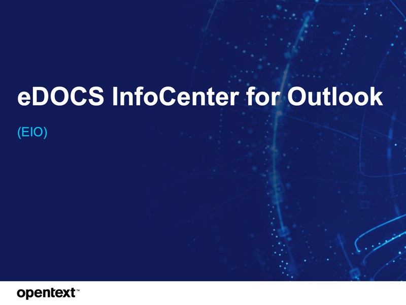 eDOCS InfoCenter integrates with Outlook 365 from the 16.5 version